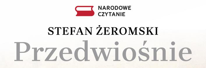 Narodowe Czytanie - Stefan Żeromski - Przedwiośnie