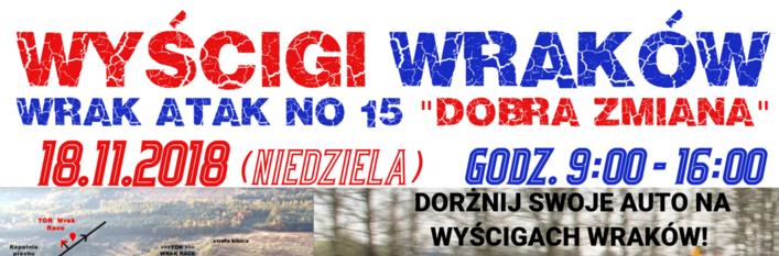 """Wyścigi Wraków Wrak Atak No 15 """"DOBRA ZMIANA"""""""