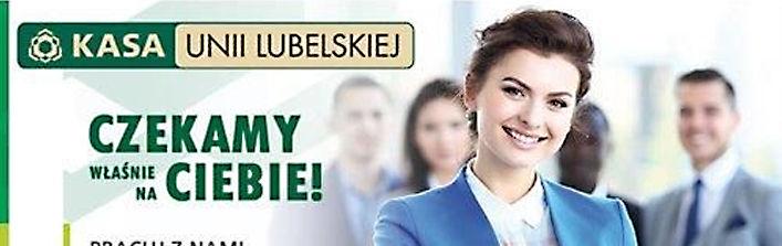 Kasa Unii Lubelskiej poszukuje pracownika na stanowisku Opiekuna Finansowego.