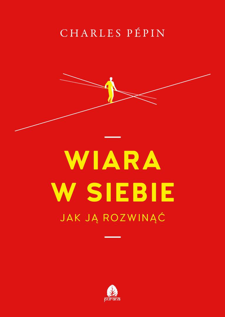 Charel Pepin, Wiara w siebie, Wydawnictwo Purana.