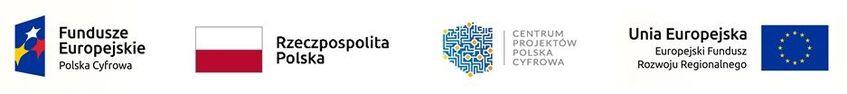 Fundusze Europejskie Polska Cyfrowa Rzeczpospolita Polská CENTRUM PROJEKTÓW POLSKA CYFROWA Unia Europejska Europejski Fundusz Rozwoju Regionalnego